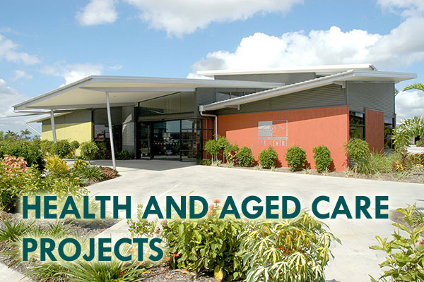 Health and Aged Care Projects - Mackay Builder - John Foster Projects